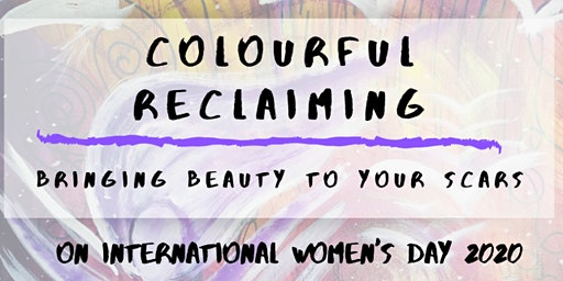 Colourful Reclaiming -  Bringing Beauty to your Scars