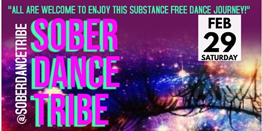 """Sober Dance Tribe  """"Consciously Guided Dance Journey into Mind*Body*Soul!"""""""