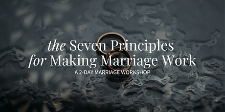 Seven Principles for Making Marriage Work tickets