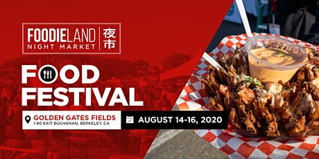 FoodieLand Night Market  - SF Bay Area (August 14-16, 2020) tickets