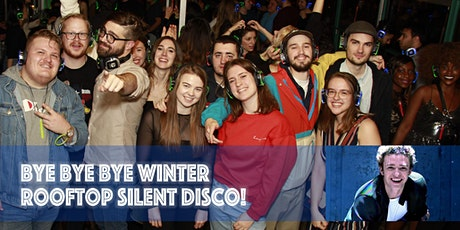 Rooftop Silent Disco - Bye Bye Bye Winter tickets