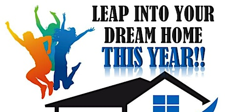 Leap Into Your Dream Home This Year Homebuyer Event tickets
