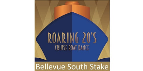 Roaring 20s Cruise Dance - Bellevue South Stake Tickets tickets