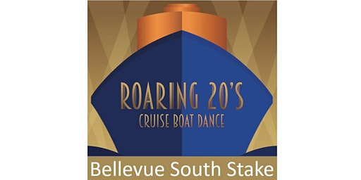 Roaring 20s Cruise Dance - Bellevue South Stake Tickets