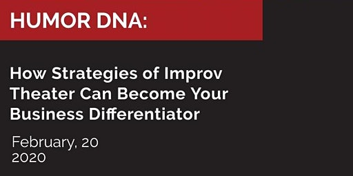 Humor DNA: How  Strategies of Improv Theater Can Supercharge Your Business