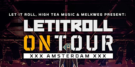 LET IT ROLL On Tour Amsterdam x HIGH TEA MUSIC || Drum & Bass tickets