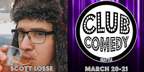 Scott Losse at  Club Comedy Seattle March 20-21, 2020 tickets