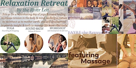 Relaxation Day Retreat | MASSAGE + YOGA + SOUND + WORKSHOP + RIVER WALK | tickets