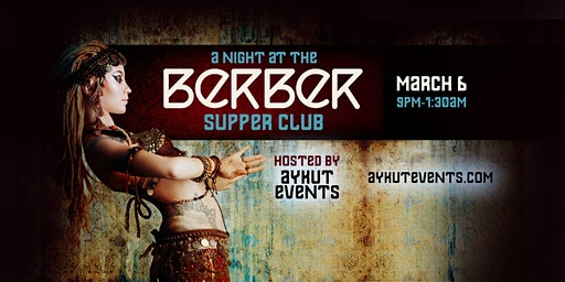 A NIGHT AT THE BERBER SUPPER CLUB