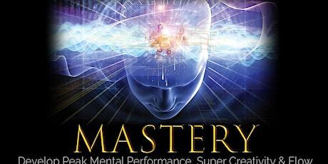 Mastery - Peak Mental Performance, Super Creativity & Flow tickets
