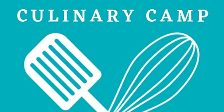 Youth Culinary Summer Day Camp Ages 10-15 tickets