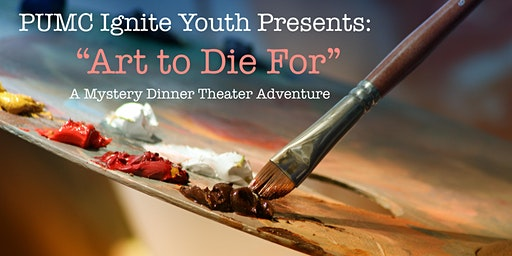 """Art to Die For"" a Mystery Dinner Theater Adventure"