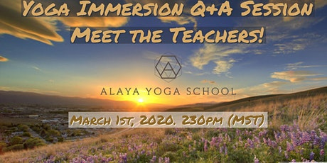 """Meet the Teachers!""  Alaya Yoga School, 200 HR Immersion/Teacher Training tickets"