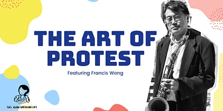 The Art of Protest: Making Your Voice Heard and Seen tickets