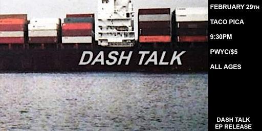 Dash Talk EP Release @ Taco Pica