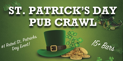 St. Patrick's Day Pub Crawl - Houston's Largest St. Patrick's Day Party!