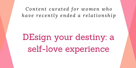design your destiny: a self-love experience tickets