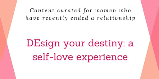 design your destiny: a self-love experience