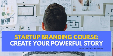 Startup Branding Course - Create Your Powerful Story tickets