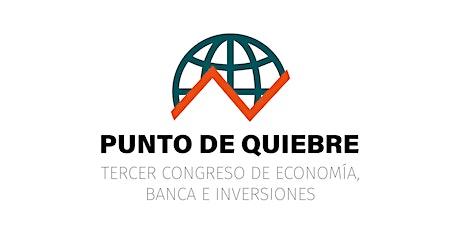 PUNTO DE QUIEBRE 2020, 3º Congreso de Economía, Banca e Inversiones boletos