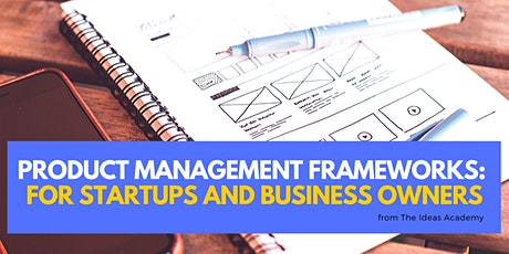 Product Management Frameworks for Startups and Business Owners tickets