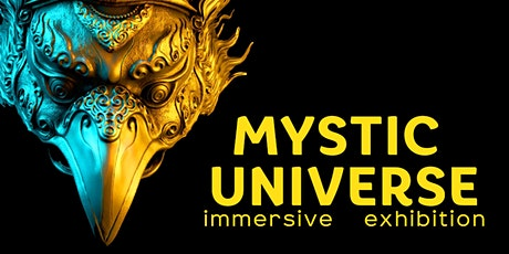 MYSTIC UNIVERSE: Immersive Art, Music and Consciousness Experience tickets