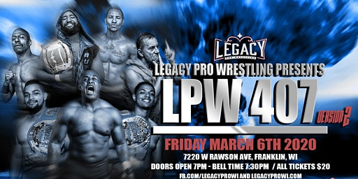 Legacy Pro Wrestling Presents: LPW 407 Version 2