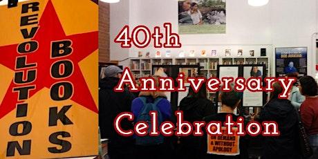 Revolution Books' 40th Anniversary Celebration- Reception 6pm & Program 7pm tickets