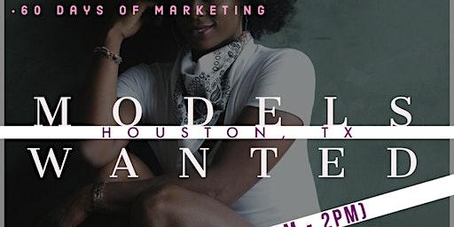MODELS WANTED - CASTING & DEVELOPMENT TOUR -HOUSTON, TX