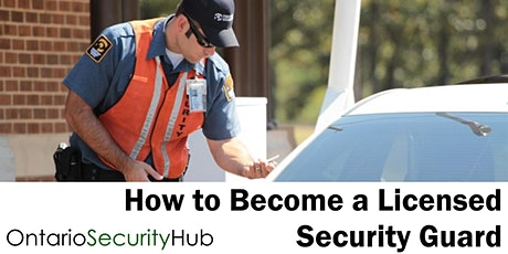 How to Become a Licensed Security Guard in Ontario Online Webinar tickets