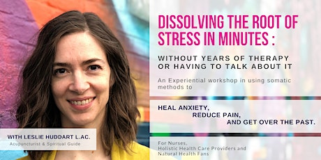 Dissolving the Root of Stress in Minutes Without Years of Therapy tickets