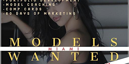 MODELS WANTED - CASTING & DEVELOPMENT TOUR -MIAMI, FL