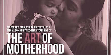 The Art of Motherhood: Photography Exhibit & Video Screening tickets