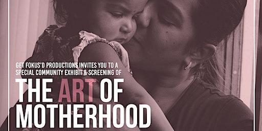 The Art of Motherhood: Photography Exhibit & Video Screening