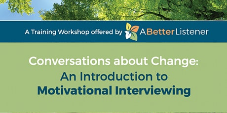 Conversations about Change:  An Introduction to Motivational Interviewing tickets