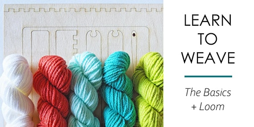 Learn to Weave | Basics + Loom