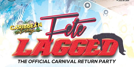 caribbean fridays presents fete lagged tickets