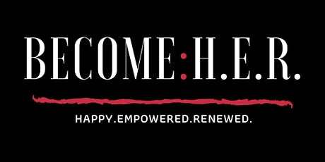 The BECOME H.E.R.  Speaker's Series: Spring Edition tickets