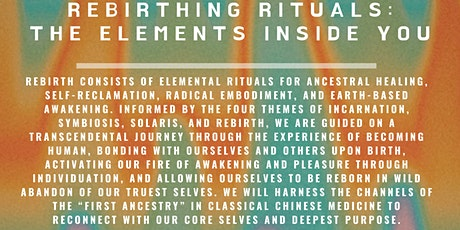 REBIRTHING RITUALS: The Elements Inside You tickets