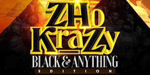 ZHo KraZy: Black & Anything Edition (Alphas Party)