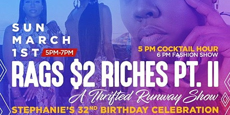Rags $2 Riches Pt. II: A Thrifted Runway Show tickets