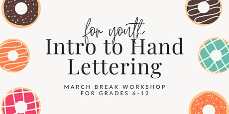 March Break Workshop Intro to Hand Lettering For Youth tickets