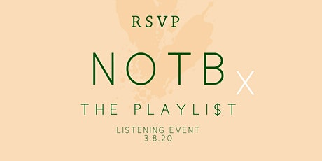 NOTB x THE PLAYLI$T - Listening Party tickets