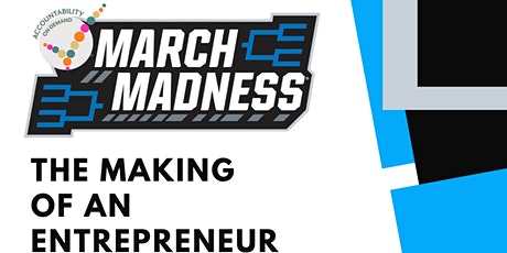 March Madness: The Making of an Entrepreneur tickets