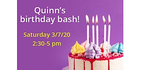 PRIVATE EVENT: Quinn's birthday bash! (03-07-2020 starts at 2:30 PM) tickets