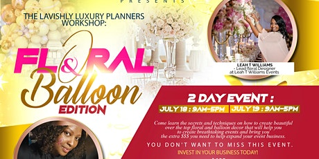 The Lavishly Luxury Planners Workshop: Floral &Balloon edition  tickets
