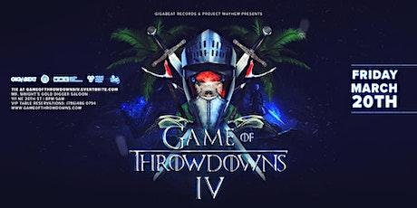 Game of Throwdowns IV tickets