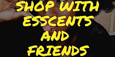Esscents & Friends Pop Up Shop tickets
