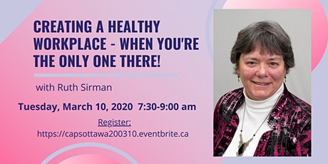 Creating a Healthy Workplace - When You're the Only One There! with Ruth Sirman tickets