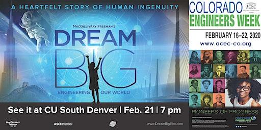 Colorado Engineers Week 3D Screening of DREAM BIG, Engineering Our World
